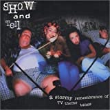 Pochette de l'album pour Show & Tell: A Stormy Remembrance of TV Theme Songs