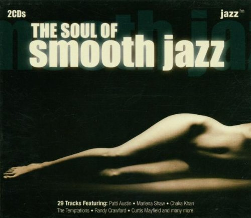 Various Artists - The Soul Of Smooth Jazz - Zortam Music