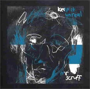 Mr. Scruff - Keep it unreal - Zortam Music
