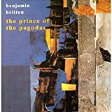 Britten: Prince Of The Pagodas