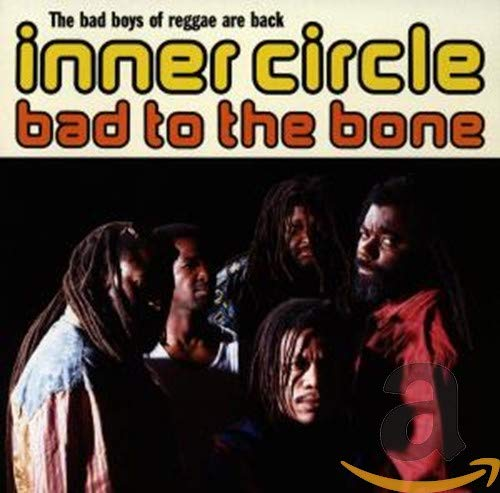 Inner Circle - Bad To The Bone - Zortam Music