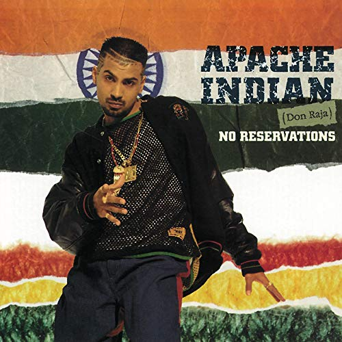 Apache Indian(Don Raja) - No Reservations - Zortam Music