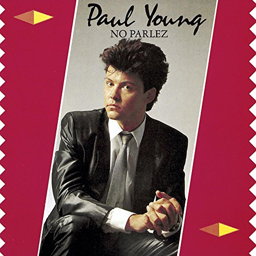 Paul Young - No Parlez - Zortam Music