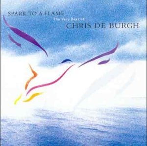 Chris De Burgh - Spark to a Flame - Zortam Music