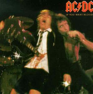 ACDC - If You Want Blood, You