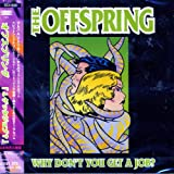 >OFFSPRING - Why Don't You Get A Job