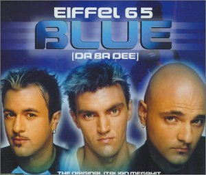 Eiffel 65 - Blue [UK-Import] - Zortam Music