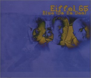 Eiffel 65 - Blue - Zortam Music