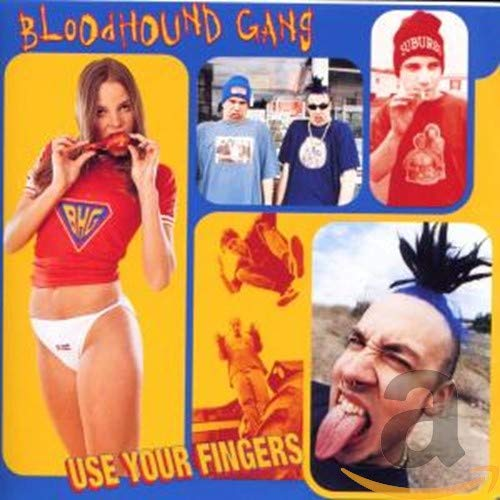 The Bloodhound Gang - use your fingers - Zortam Music