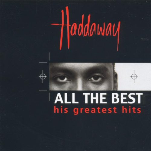Haddaway - All The Best - His Greatest Hits - Zortam Music