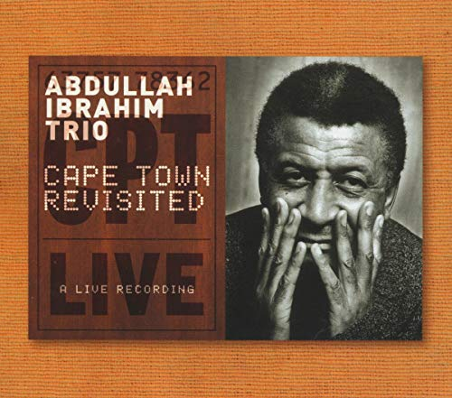 Abdullah Ibrahim Trio: Cape Town Revisited