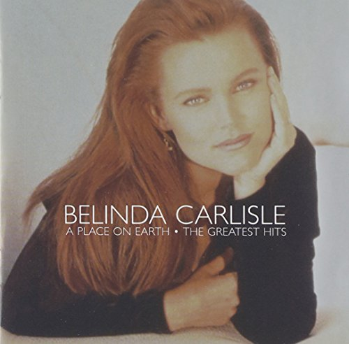 Belinda Carlisle - A Place On Earth-Greatest Hits - Zortam Music