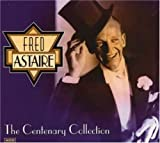 album The Centenary Collection by Fred Astaire