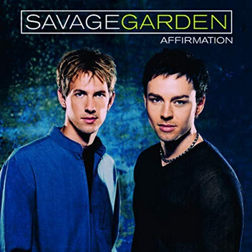 Savage Garden - Affirmation - Zortam Music