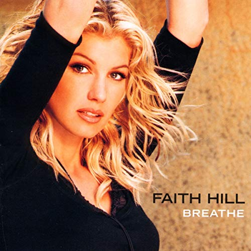 Faith Hill - Breathe - Zortam Music