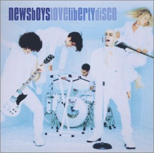 Newsboys - Love, Liberty, Disco - Zortam Music