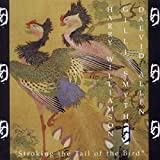 Album cover for Stroking The Tail Of The Bird