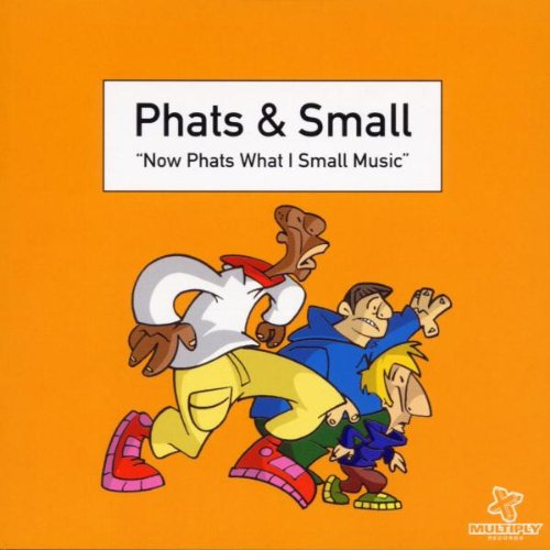 Cover of Now Phats What I Small Music