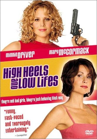 High Heels And Low Lifes / ���������� ��-��������� (2001)