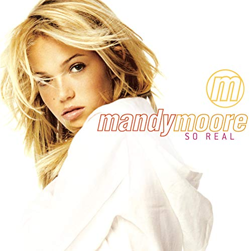 Mandy Moore - So Real - Zortam Music