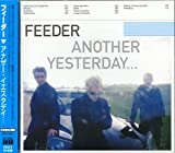 Feeder - Another Yesterday