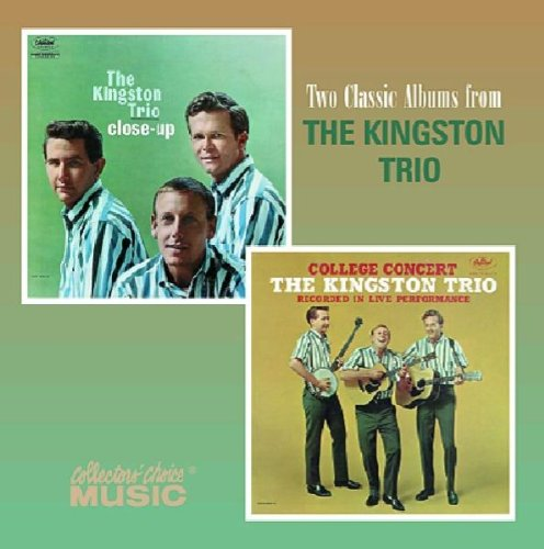 Two Classic Album from The Kingston Trio: Close-Up/College Concert