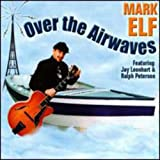 Mark Elf: Over the Airwaves