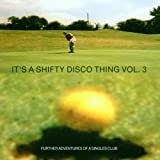 Album cover for It's a Shifty Disco Thing, Volume 3