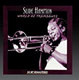 Slide Hampton and the World of Trombones: Spirit of the Horn