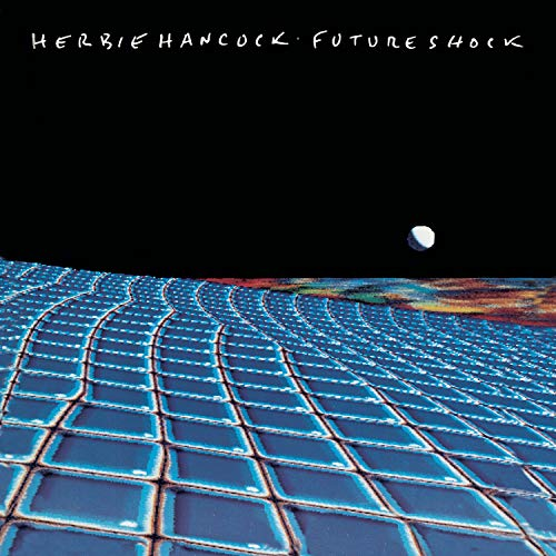Herbie Hancock - Future Shock - Zortam Music