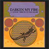 Album cover for Darken My Fire: A Gothic Tribute to the Doors