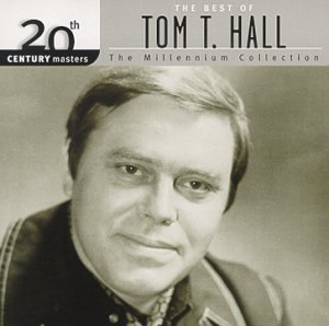 20th Century Masters - The Millennium Collection: The Best of Tom T. Hall