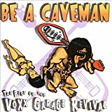 Skivomslag för Be A Caveman, The Best Of Voxx Garage Revival