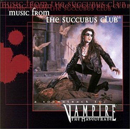 Music from the Succubus Club -- Vampire: The Masquerade