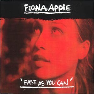 Fiona Apple - Fast As You Can - Zortam Music