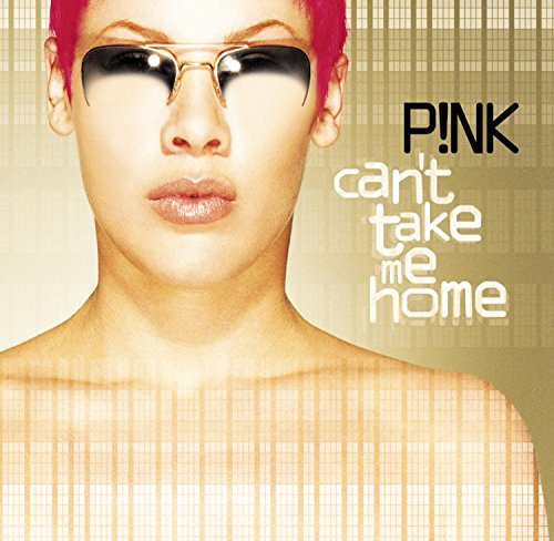 Pink - Cant Take Me Home - Zortam Music