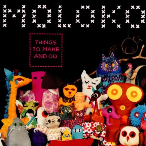 Moloko - Things To Make And Do - Zortam Music