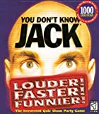 You Don't Know Jack: Louder! Faster! Funnier!