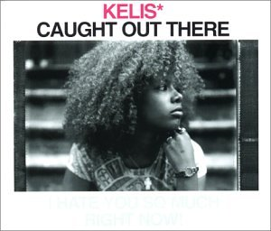 Kelis - Caught Out There (single) - Zortam Music