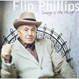 Flip Phillips: Swing is the Thing