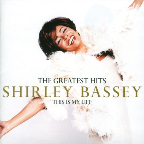 Shirley Bassey - This Is My Life: The Greatest Hits - Zortam Music