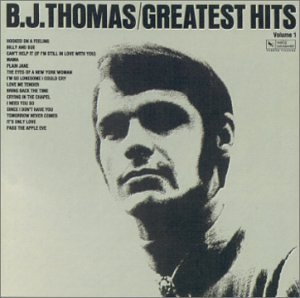 B.J. Thomas - Greatest Hits, Vol. 1 [Varese]