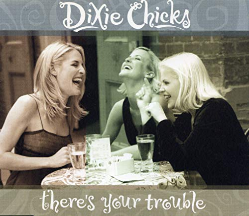 Dixie Chicks - There