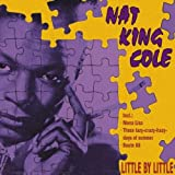 Little By Little - Nat King Cole