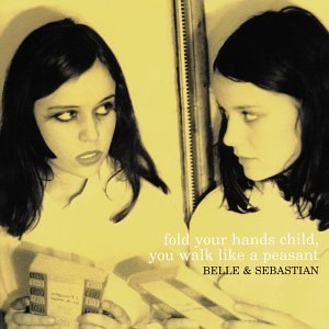 Belle & Sebastian - Fold Your Hands Child, You Walk Like a Peasant - Zortam Music