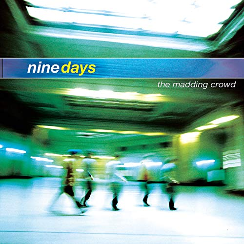 Nine Days - The Maddening Crowd - Zortam Music