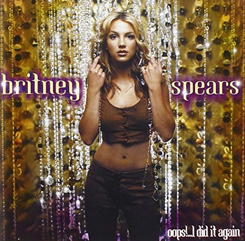 Britney Spears - Oops I Did It Again + 3 - Zortam Music