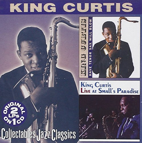 King Curtis - Have Tenor Sax, Will Blow/Live at Small