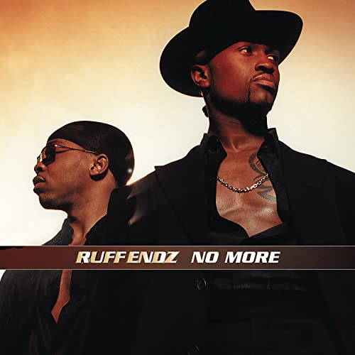 "Ruff Endz - ""No More"" (Single)"