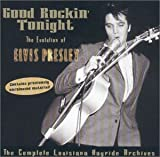 Good Rockin' Tonight: Evolution of Elvis Presley, Vol. 1 & 2  - The Complete Louisiana